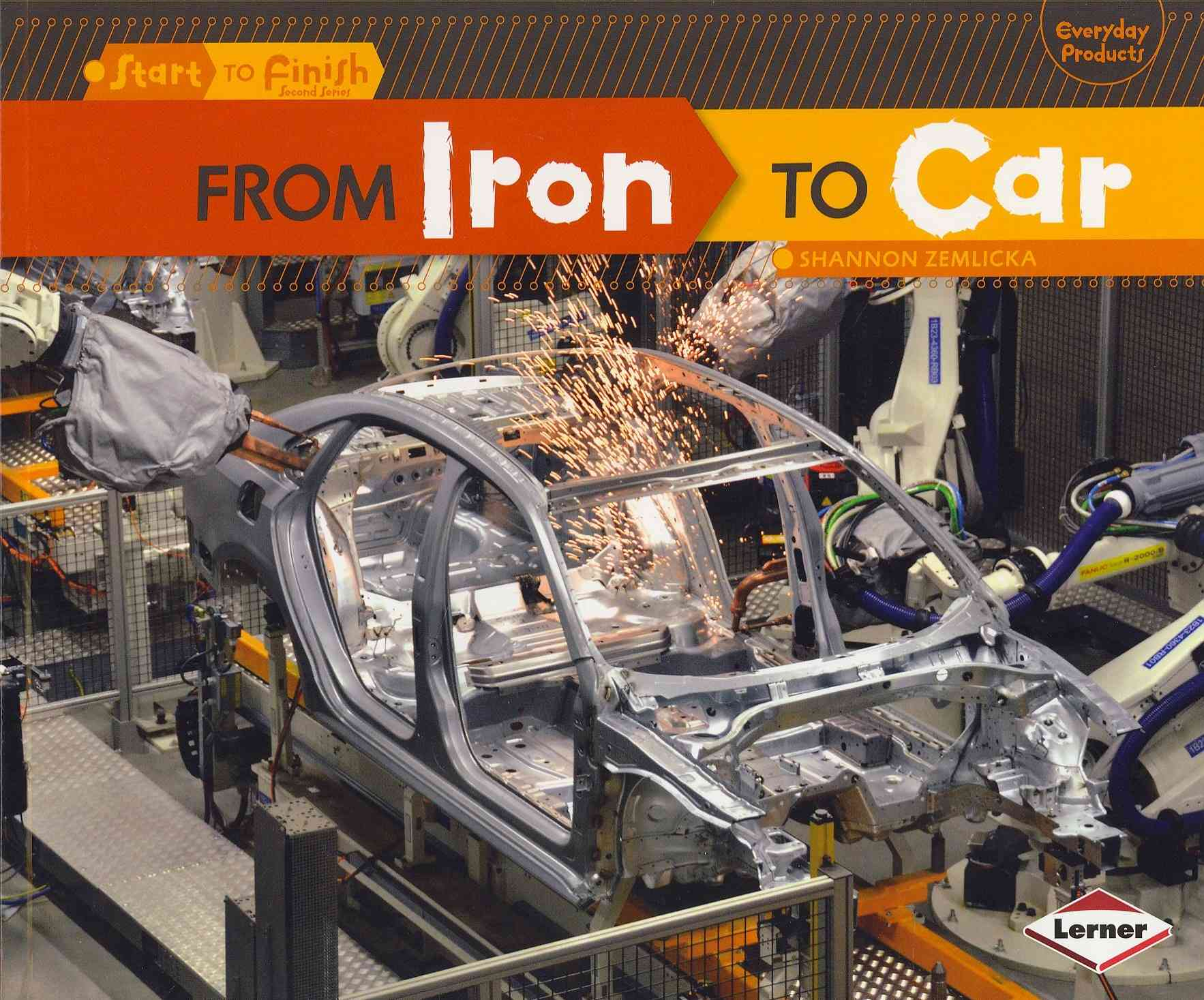 From Iron to Car By Zemlicka, Shannon
